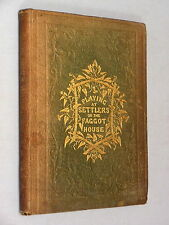 PLAYING at SETTLERS; or The FAGGOT-HOUSE - Sarah Lee 1855 scarce children's book