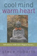 Cool Mind, Warm Heart: Adventures with Lifes Bigg