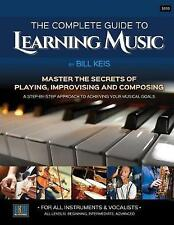 The Complete Guide to Learning Music by Keis, Bill -Paperback