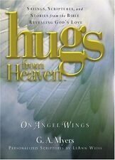 Hugs from Heaven on Angel Wings: Sayings, Scriptures, and Stories from the Bible
