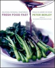 Fresh Food Fast : Delicious, Seasonal Vegetarian Meals in under an Hour by Peter