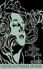 El Llanto de la Duquesa Job by Manuel Gutierrez Najera (2009, Paperback)