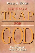 Setting a Trap for God: The Aramaic Prayer of Jesus-ExLibrary