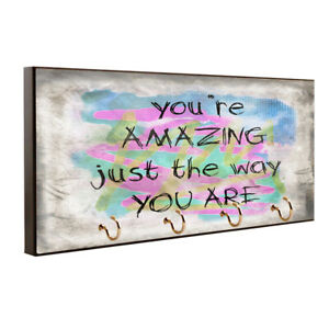 You're Amazing Just The Way You Are Design Key Hanger / Pet Leash Hanger