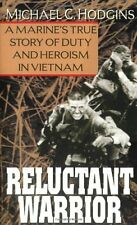 Reluctant Warrior: A Marines True Story of Duty and Heroism in Vietnam by Micha