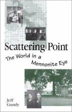 Scattering Point: The World in a Mennonite Eye-ExLibrary