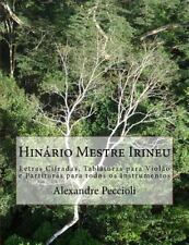 Hinário Mestre Irineu : Letras Cifradas, Tablaturas para Violão e Partituras...