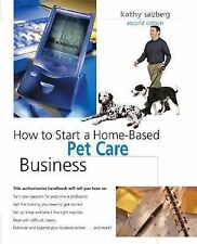 How to Start a Home-Based Pet Care Business, 2nd (Home-Based Business Series), K