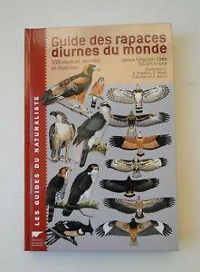 Guide des rapaces diurnes du monde - chez Delachaux et Niestlé 2008