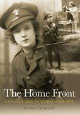 The Home Front: Civilian Life in World War One by Peter G. Cooksley...
