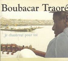 BOUBACAR TRAORE - je chanterai pour toi CD