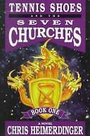 Tennis Shoes and the Seven Churches by Chris Heimerdinger