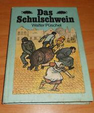 DDR +  Das Schulschwein     ++ Kinderbuch  ++ Kinderbuchverlag 1986