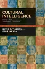 Cultural Intelligence: Living and Working Globally, David C Thomas, Kerr Inkson,