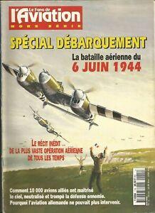 Fana de l'Aviation Hors-série N° 1 SPECIAL DEBARQUEMENT LA BATAILLE AERIENNE
