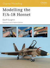 NEW Modelling the F/A-18 Hornet (Osprey Modelling) by Geoff Coughlin
