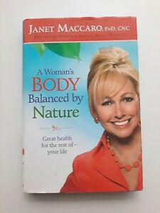 Woman's Body Balanced by Nature : Great Health for the Rest of Your Life