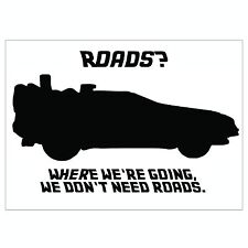 Window Decal: Back to the Future Roads? Where we're going, we don't need roads.