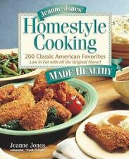 Jeanne Jones' Homestyle Cooking Made Healthy: 200 Classic American Favorites Low