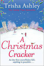 A Christmas Cracker: A Really Lovely Feel-Good Christmas Book by Trisha Ashley (