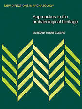 Approaches to the Archaeological Heritage (New Directions in Archaeology), Cleer