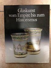 Glaskunst vom Empire bis zum Historismus - ARTE VETRO BICCHIERI ANTIQUARIATO