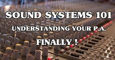 Sound Systems 101, Understanding Your P.A. Finally! DVD Mixers And Speakers Etc.