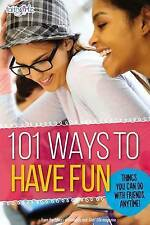 101 Ways to Have Fun: Things You Can Do with Friends, Anytime! by From the...