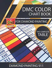 DMC Color Chart Book for Diamond Painting : The Complete Table: 2019 DMC Color