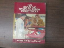 1979 DODGE D50 PLYMOUTH ARROW PICKUP TRUCKS CHASSIS-BODY SERVICE MANUAL
