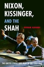 NIXON, KISSINGER, AND THE SHAH - ALVANDI, ROHAM - NEW PAPERBACK BOOK