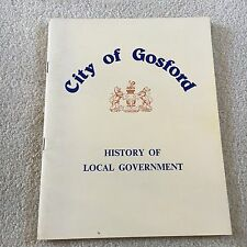 SIGNED CITY OF GOSFORD. HISTORY OF LOCAL GOVERNMENT. 0959442510