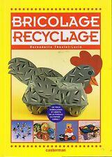 Bricolage Recyclage * travaux manuels * Casterman * THEULET * activités enfant