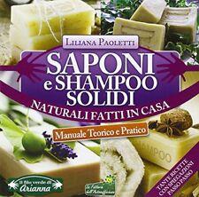Arianna Saponi e Shampoo solidi (liliana Paoletti) Libri - Saggistica