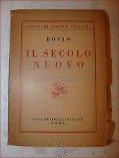 POLITICA - BOVIO, Giovanni: IL SECOLO NUOVO 1954 Casa Ed. Italiana Roma