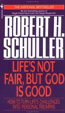 Lifes Not Fair, but God Is Good: How to Turn Lifes Challenges into Personal Tr