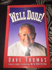 SIGNED Well Done by Dave Thomas and (1994, HC) 1st Ed 1st Print.
