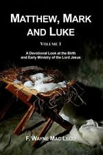 Matthew, Mark and Luke (volume 1) : A Devotional Look at the Birth and Early ...