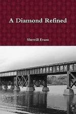 A Diamond Refined by Sherrill Evans (2013, Paperback)