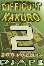 Difficult Kakuro : 200 Puzzles: By Djape
