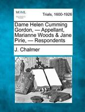 Dame Helen C****** Gordon, - Appellant, Marianne Woods and Jane Pirie, -...