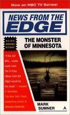 News from the edge: the monster of minnesota Sumner, Mark Mass Market Paperback