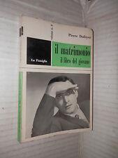 IL MATRIMONIO Il libro del giovane Pierre Dufoyer Paoline 1964 manuale libro di
