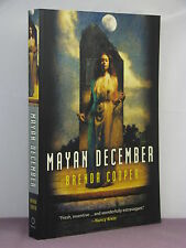 1st, signed by the author, Mayan December by Brenda Cooper (2011)