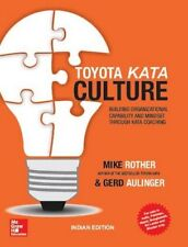 Toyota kata culture: : Building Organizational Capability and Mindset by Rother