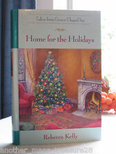 ~*~Home for the Holidays~*~ Tales from Grace Chapel Inn HC Book by Rebecca Kelly