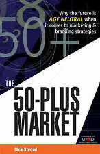 The 50-Plus Market: Why the Future is Age-Neutral when it Comes to-ExLibrary