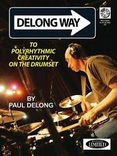 Delong Way To Polyrhythmic Creativity on the Drumset Drum Instruction 006620139