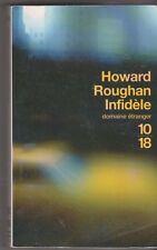 Infidèle Howard Roughan . Thriller. 10/18. 2004 . bon état .2908