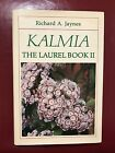 KALMIA The Laurel Book II by Richard A. Jaynes Signed & Inscribed First Edition